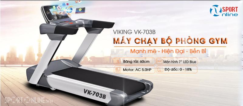 Máy chạy bộ phòng gym Viking VK-703B