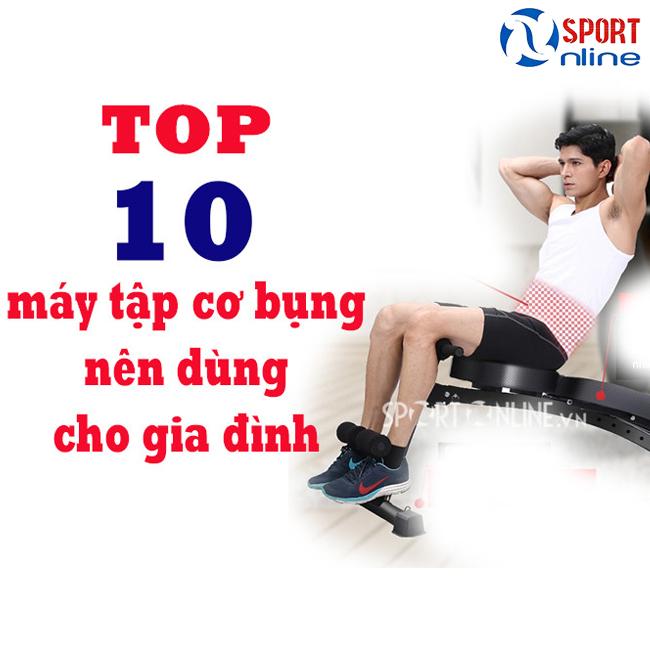 Top 10 máy tập cơ bụng hiệu quả sử dụng tại nhà